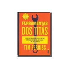 Imagem de Ferramentas dos Titãs - Tim Ferriss - 9788551002513