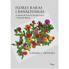 Flores Raras e Banalissimas - Oliveira, Carmen L. - 9788532505941