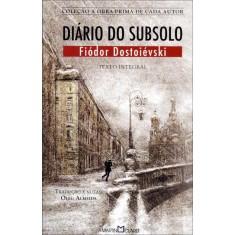 Imagem de Diário do Subsolo - Col. a Obra-prima de Cada Autor - 321 - Dostoiévski, Fiódor - 9788572328708