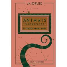 Animais Fantásticos & Onde Habitam - J. K. Rowling - 9788532530172