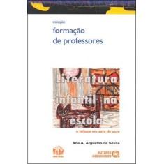 Imagem de Literatura Infantil na Escola - A Leitura em Sala de Aula - Nova Ortografia - Souza, Ana Aparecida Arguelho De - 9788574962429