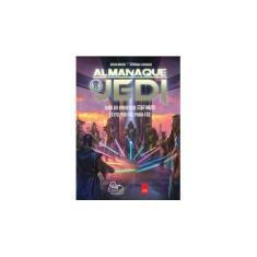Almanaque Jedi - Guia do Universo Star Wars - Granado, Henrique; Moura, Brian - 9788577346028