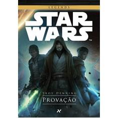 Star Wars - Provação - Denning,  Troy - 9788576572091