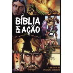 Bíblia Em Ação - A História Da Salvação Do Mundo Hq - Cariello, Sergio - 7897185850093