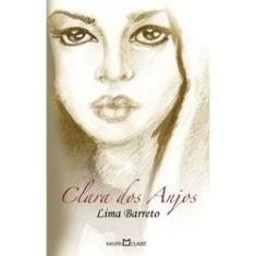 Clara dos Anjos - Col. A Obra-prima de Cada Autor - Barreto, Lima - 9788572324281