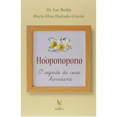 Ho'oponopono - O Segredo Da Cura Havaiana - Bodin, Dr. Luc - 9788532658494