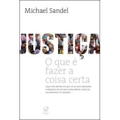 Justiça - o Que É Fazer a Coisa Certa - Michael Sandel - 9788520010303