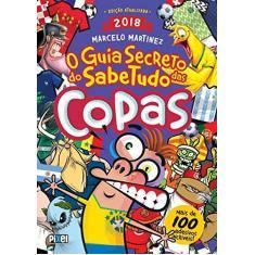 Imagem de O Guia Secreto do Sabe Tudo Das Copas - Martinez,marcelo - 9788555461057
