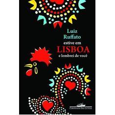 Imagem de Estive em Lisboa e Lembrei de Você - Ruffato, Luiz - 9788535915259