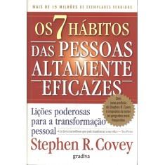 Os 7 Hábitos das Pessoas Altamente Eficazes - Covey, Stephen R. - 9788576840626