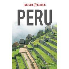 Peru. Insight Guides. Guia de Viagem - Mônica Saddy - 9788580631982