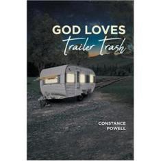 Imagem de God Loves Trailer Trash