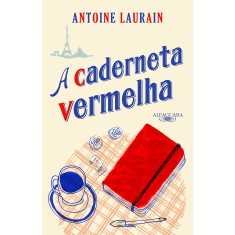 A Caderneta Vermelha - Antoine Laurain - 9788556520135