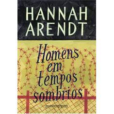 Homens em Tempos Sombrios - Ed. De Bolso - Arendt, Hannah - 9788535913293
