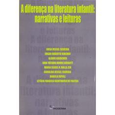 Imagem de A Diferença na Literatura Infantil. Narrativas e Leituras - Rosa Hessel Silveira - 9788516082338