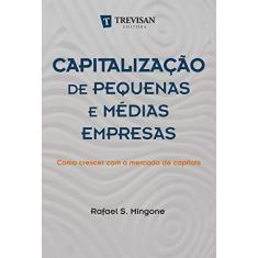 Imagem de Capitalização de Pequenas e Médias Empresas - Como Crescer Com o Mercado de Capitais - Mingone, Rafael - 9788599519905