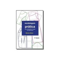 Imagem de Modelagem Prática Para Confecção de Roupas Para Tecido Plano - Marlene Mukai - 9788592093532