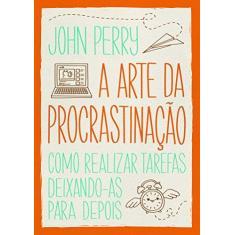 Imagem de A Arte da Procrastinação - John Perry - 9788565530675