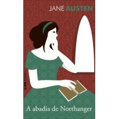 A Abadia de Northanger - Col. L&pm Pocket - Austen, Jane - 9788525424648