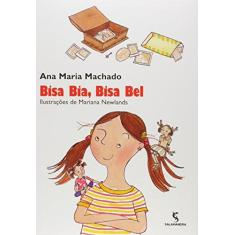 Bisa Bia , Bisa Bel - Machado, Ana Maria - 9788516055622