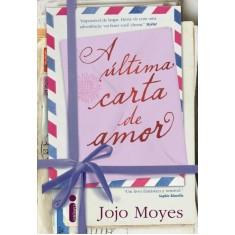 A Última Carta de Amor - Moyes, Jojo - 9788580571738