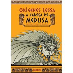 Imagem de A Cabeça de Medusa. E Outras Lendas Gregas - Orígenes Lessa - 9788526022799