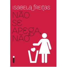 Não se Apega Não - Isabela Freitas - 9788580575330
