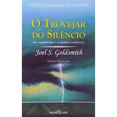 O Trovejar do Silencio - Goldsmith, Joel S. - 9788572323932
