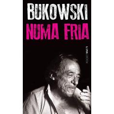 Numa Fria - Bukowski, Charles - 9788525412225