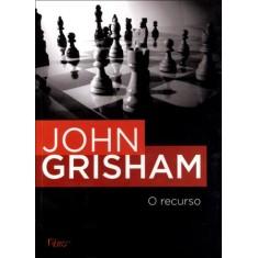 Imagem de O Recurso - Grisham, John - 9788532509123