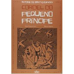 Cordel do Pequeno Príncipe - Antoine De Saint-exupéry - 9788529301914