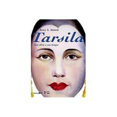 Tarsila - Sua Obra e seu Tempo - Amaral, Aracy A. - 9788573262667