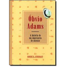 Imagem de Óbvio Adams. A História De Um Empresário De Sucesso - Capa Comum - 9788529300320