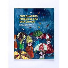 Com Quantos Pingos Se Faz Uma Chuva? - Camargo,maria Amália - 9788564571402