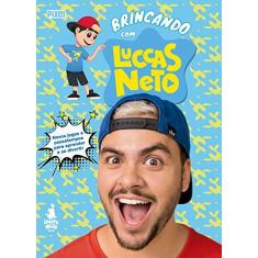 Brincando com Luccas Neto - Luccas Neto - 9788555461767