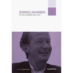 A Comunidade Que Vem - Agamben, Giorgio - 9788582171387