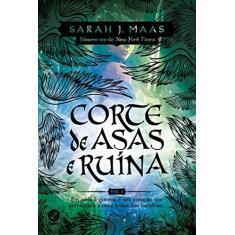 Corte De Asas E Ruína - Corte De Espinhos E Rosas - Vol. 3 - Maas,sarah J. - 9788501110121