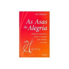 As Asas da Alegria - Chinmoy, Sri - 9788531515552
