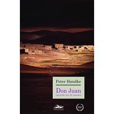 Imagem de Don Juan - Narrado Por Ele Mesmo - Handke, Peter - 9788574481333