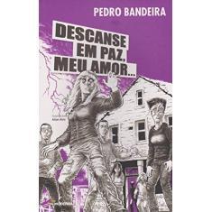 Descanse em Paz, Meu Amor... - Série Mistério, Suspense e Aventura - Pedro Bandeira - 9788516103552