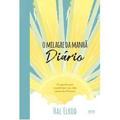 O Milagre Da Manhã – Diário - Elrod, Hal - 9788546500857
