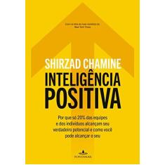 Inteligência Positiva - Chamine, Shirzad - 9788539004621