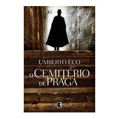 Cemitério de Praga - Eco, Umberto - 9788501092847