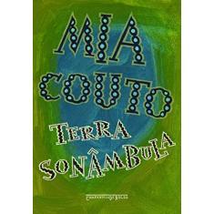 Terra Sonâmbula - Mia Couto - 9788535925814