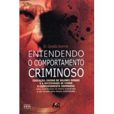 Entendendo o Comportamento Criminoso - Brenner, Geraldo - 9788574974354