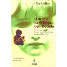 O Drama da Crianca Bem Dotada - Miller, Alice - 9788532302755