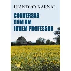 Conversas Com Um Jovem Professor - Karnal, Leandro - 9788572447232