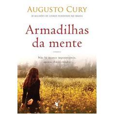 Armadilhas da Mente - Cury , Augusto - 9788580411614