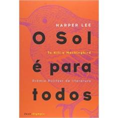 O Sol É para Todos - Lee, Harper - 9788503009492