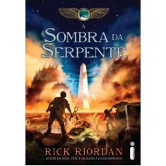 A Sombra da Serpente - Col. As Crônicas Dos Kane - Riordan, Rick - 9788580572018